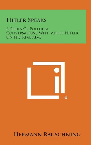 9781258872649: Hitler Speaks: A Series of Political Conversations with Adolf Hitler on His Real Aims