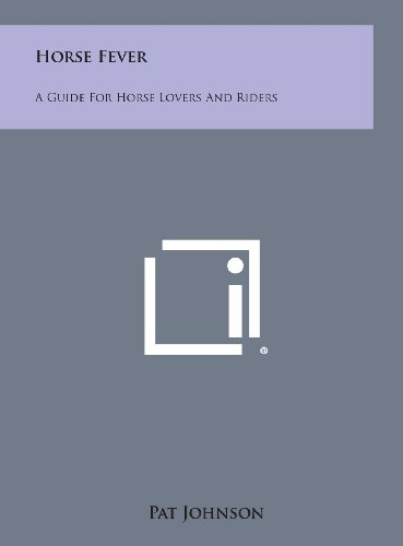 9781258873257: Horse Fever: A Guide for Horse Lovers and Riders