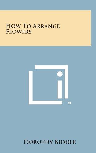 9781258873868: How to Arrange Flowers