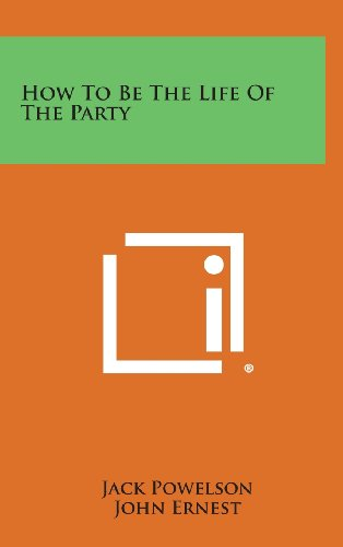 9781258873936: How to Be the Life of the Party