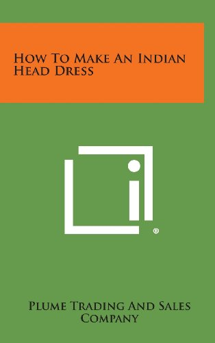 9781258874735: How to Make an Indian Head Dress