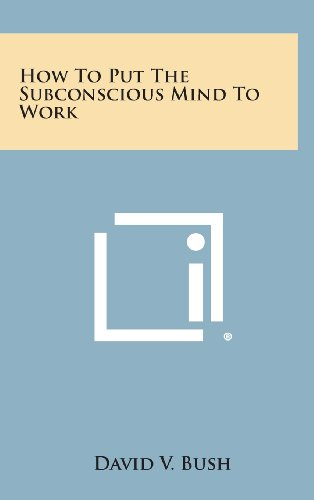 9781258874988: How to Put the Subconscious Mind to Work