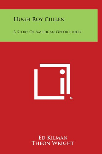 9781258875640: Hugh Roy Cullen: A Story of American Opportunity