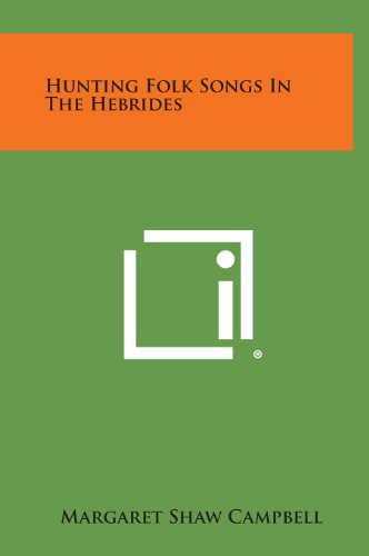 9781258875855: Hunting Folk Songs in the Hebrides