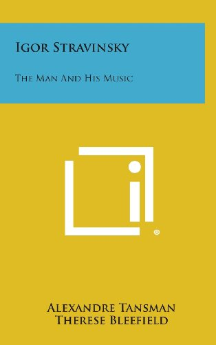 9781258876753: Igor Stravinsky: The Man and His Music