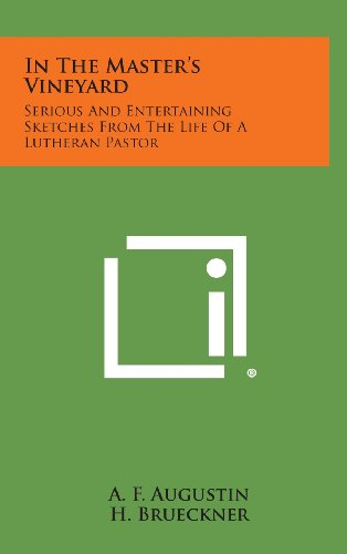 9781258877507: In the Master's Vineyard: Serious and Entertaining Sketches from the Life of a Lutheran Pastor