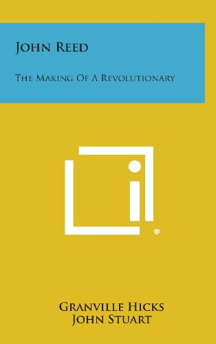9781258881467: John Reed: The Making of a Revolutionary