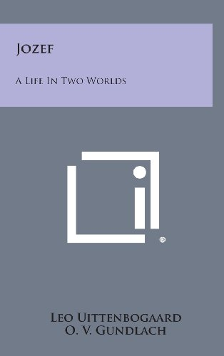 Jozef: A Life in Two Worlds: Uittenbogaard, Leo