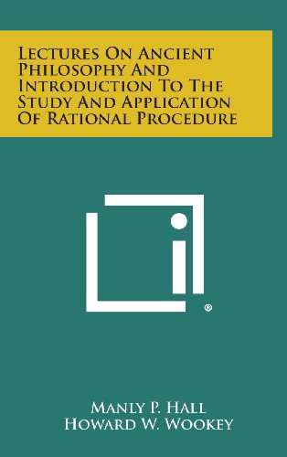 9781258884369: Lectures on Ancient Philosophy and Introduction to the Study and Application of Rational Procedure