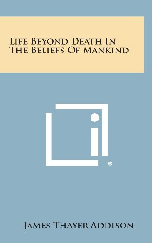 9781258885717: Life Beyond Death in the Beliefs of Mankind