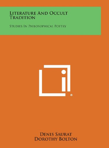 9781258886561: Literature and Occult Tradition: Studies in Philosophical Poetry