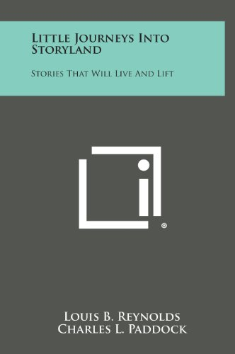 9781258886684: Little Journeys Into Storyland: Stories That Will Live and Lift