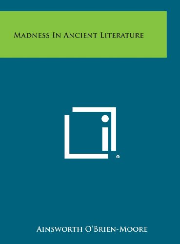 9781258888381: Madness in Ancient Literature