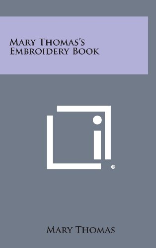 9781258890124: Mary Thomas's Embroidery Book