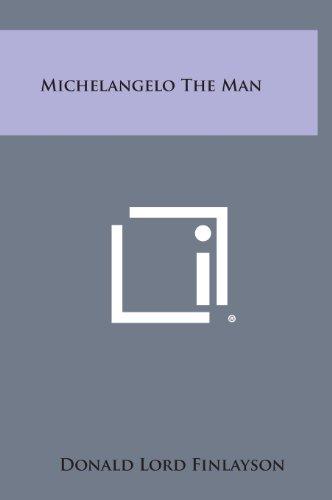 9781258892364: Michelangelo the Man