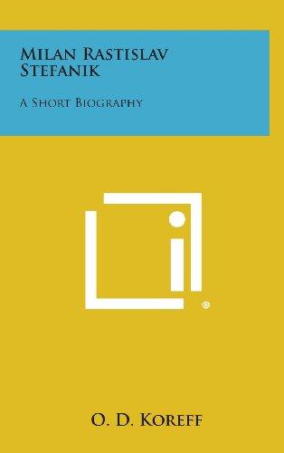 9781258892470: Milan Rastislav Stefanik: A Short Biography