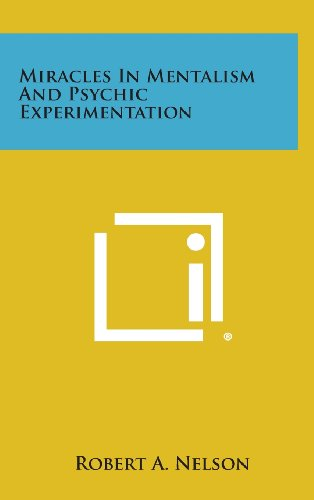 9781258892784: Miracles in Mentalism and Psychic Experimentation