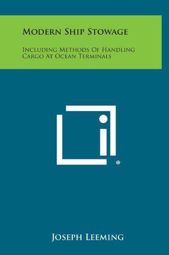 Modern Ship Stowage: Including Methods of Handling: Leeming, Joseph