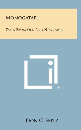 9781258893477: Monogatari: Tales from Old and New Japan