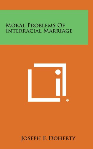 Moral Problems of Interracial Marriage (Hardback or: Doherty, Joseph F.