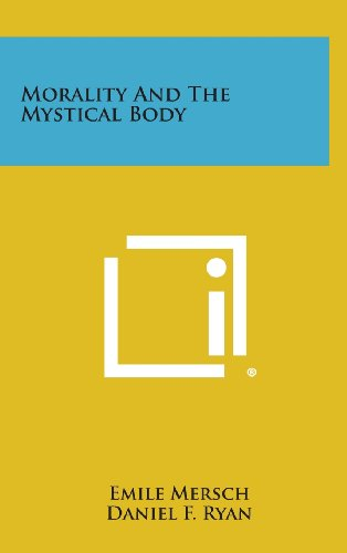 9781258893767: Morality and the Mystical Body
