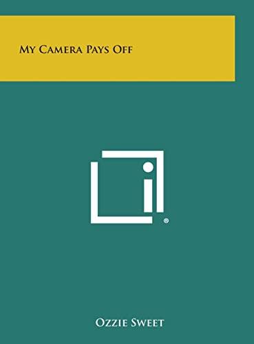 9781258894870: My Camera Pays Off