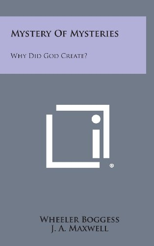 9781258895617: Mystery of Mysteries: Why Did God Create?