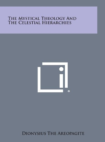 9781258895754: The Mystical Theology and the Celestial Hierarchies