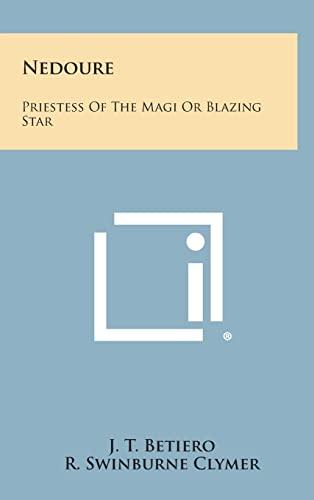 9781258896690: Nedoure: Priestess of the Magi or Blazing Star