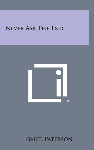 9781258896874: Never Ask the End