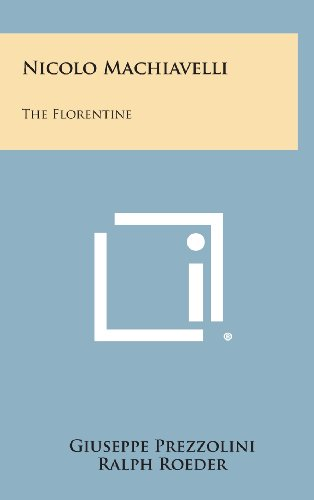 9781258897222: Nicolo Machiavelli: The Florentine