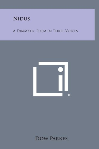 Nidus: A Dramatic Poem in Three Voices: Parkes, Dow