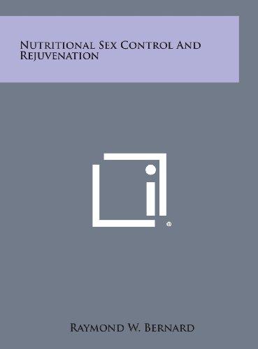 9781258897994: Nutritional Sex Control and Rejuvenation
