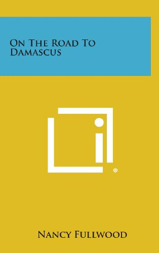 9781258898946: On the Road to Damascus