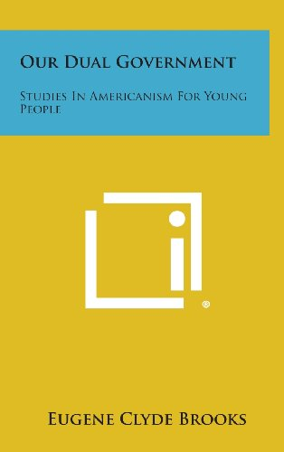 9781258899899: Our Dual Government: Studies in Americanism for Young People