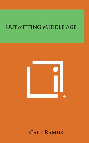 Outwitting Middle Age: Ramus, Carl