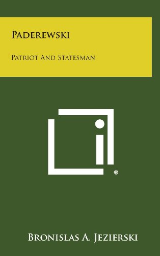 Paderewski: Patriot and Statesman: Jezierski, Bronislas a.