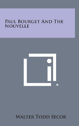9781258901448: Paul Bourget and the Nouvelle