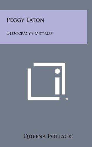 9781258901752: Peggy Eaton: Democracy's Mistress