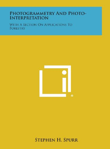 9781258902674: Photogrammetry and Photo-Interpretation: With a Section on Applications to Forestry