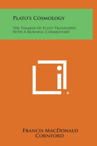 9781258903268: Plato's Cosmology: The Timaeus of Plato Translated with a Running Commentary
