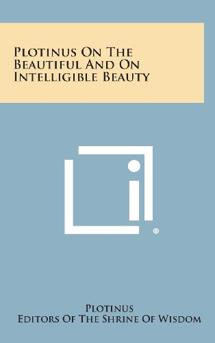 9781258903367: Plotinus on the Beautiful and on Intelligible Beauty