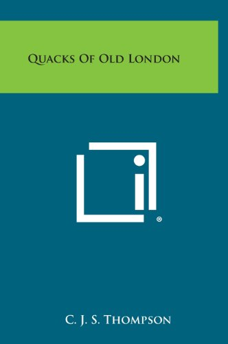 9781258906542: Quacks of Old London