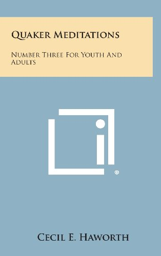 9781258906580: Quaker Meditations: Number Three for Youth and Adults