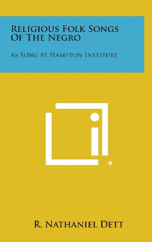9781258908355: Religious Folk Songs of the Negro: As Sung at Hampton Institute