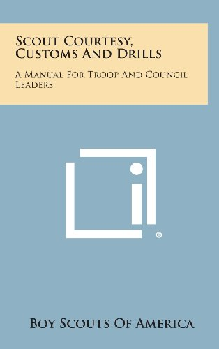 9781258912581: Scout Courtesy, Customs and Drills: A Manual for Troop and Council Leaders