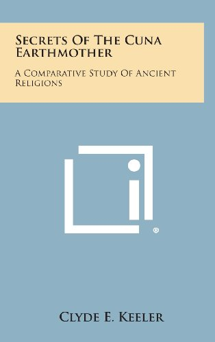 9781258913113: Secrets of the Cuna Earthmother: A Comparative Study of Ancient Religions