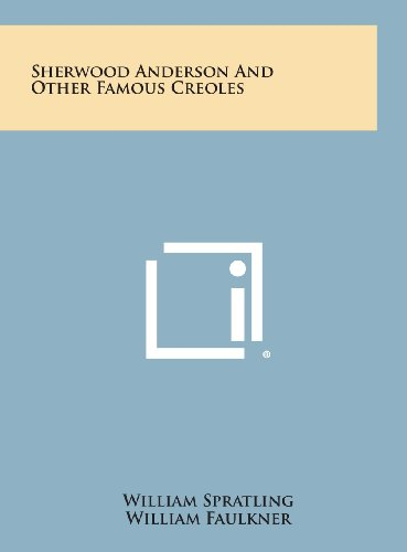 9781258914547: Sherwood Anderson and Other Famous Creoles