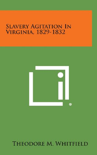 9781258915698: Slavery Agitation in Virginia, 1829-1832