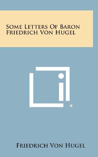9781258916169: Some Letters of Baron Friedrich Von Hugel